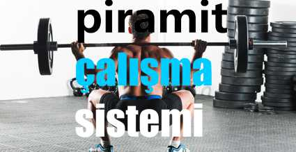 Piramit Sistemi & (Pyramiding Training Principle)